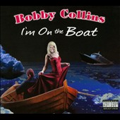 Bobby Collins: I'm On The Boat [PA] [Digipak]