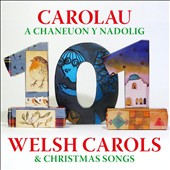 Various Artists: 101 Welsh Carols And Christmas Songs