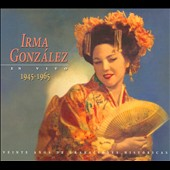 Irma Gonzalez En Vivo, 1945-1965