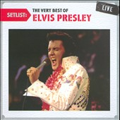Elvis Presley: Setlist: The Very Best of Elvis Presley Live