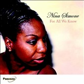 Nina Simone: For All We Know