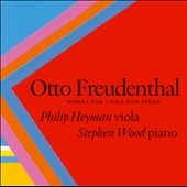 Otto Freudenthal: Works for Viola & Piano / Philip Heyman, viola; Stephen Wood, piano