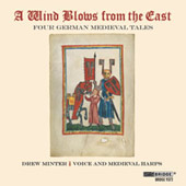 A Wind Blows from the East: Four German Medieval Tales / Drew Minter