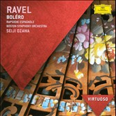 Ravel: Boléro; Rapsodie Espagnole et al. / Ozawa, Boston SO