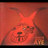 Martyn Bennett: Aye: The Best of Martyn Bennett *