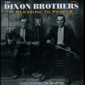 The Dixon Brothers: A Blessing to People [Box] *