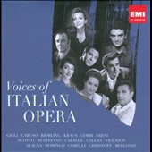 Voices of Italian Opera - Bellini, Donizetti, Rossini, Verdi, Puccini / Gigli, Caruso, Bjorling, Gobbi, Callas, Scotto et al.