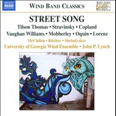 Street Song - Music for winds by Oquin, Tilson Thomas, Lorenz, Vaughan Williams, Stravinsky, Copland / Univ. of GA Winds