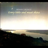 Neshama Carlebach: Every Little Soul Must Shine [Digipak]