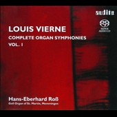 Louis Vierne: Complete Organ Symphonies, Vol. 1 / Hans-Everhard Ro&szlig;