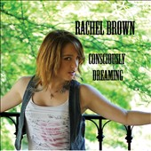 Rachel Brown: Consciously Dreaming EP [EP]