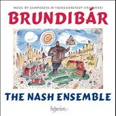 Brundibar: Music by the Composers in Theresienstadt (1941-1945) - works by Krasa; Ullmann; Klein; Haas / The Nash Ensemble