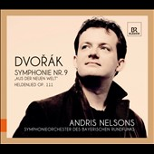 Dvorak: Symphony No. 9; Heldenlied, Op. 111 / Andris Nelsons, Bavarian RSO