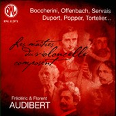 Works by cellist-composers:  Boccherini, Offenbach, Servais, Duport, Popper, Tortelier / Frédéric Audibert & Florent Audibert, cellos