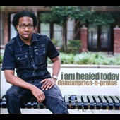 Damian Price-N-Praise: I Am Healed Today [Digipak]