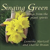 Hartzell & Braun: Singing Green: Songs from the Plant Spirits