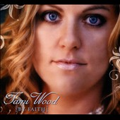 Tami Wood: By Faith [Digipak]