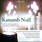 Kanamb Noel - Famous classical and folkloric Christmas songs arranged by Gildas Pungier / Ensemble Vocal et Instrumental Mélisme(s)