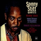 Sonny Stitt Quartet: Rearin' Back/Tribute To Ellington