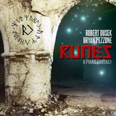 The piano music of Robert Dusek (1967): Runes - A Piano Fantasy / Bryan Pezzone, piano