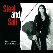 Carolann Solebello: Steel and Salt [Digipak] *