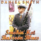 Daniel Smith (Bassoon): Smokin' Hot Bassoon Blues