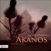 Grainne Mulvey (b.1966): Akanos & Other Works / Elizabeth Hillard, soprano; Matthew Schellhorn, piano; Annettte Cleary, cello