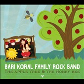 Bari Koral Family Rock Band/Bari Koral: The Apple Tree & the Honey Bee [Slipcase]