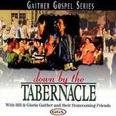 Bill & Gloria Gaither (Gospel): Down by the Tabernacle