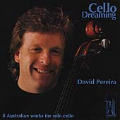 Cello Dreaming - 8 Australian Works for Solo Cello / Pereira