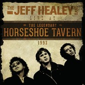 Jeff Healey/The Jeff Healey Band: Live at the Horseshoe Tavern, 1993