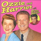 Ozzie & Harriet: Ozzie and Harriet With Ricky Nelson