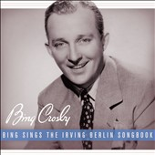 Bing Crosby: Bing Sings the Irving Berlin Songbook [Digipak] *