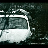 Autumn of the Soul: Guitar Works of Castelnuovo-Tedesco, Asencio, Gilardino, Tansman & Breville / Lorenzo Micheli, guitar