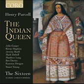 Henry Purcell: The Indian Queen, semi-opera / The Sixteen, Harry Christophers