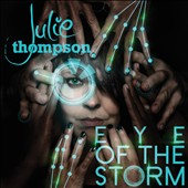 Julie Thompson: Eye of the Storm [Digipak]