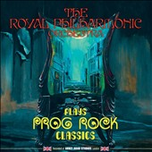 Royal Philharmonic Orchestra: Plays Prog Rock Classics *