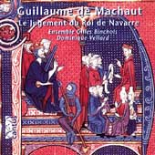 Machaut: The Judgment of the King of Navarre  (1349), etc / Ensemble Gilles Binchois, Vellard, et al