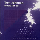 Tom Johnson: Music for 88