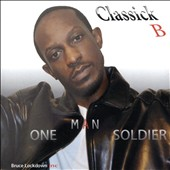 Classick B: One Man Solider
