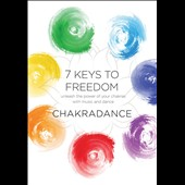 Chakradance: 7 Keys to Freedom