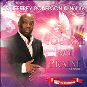 Jeff Roberson: You Are My Praise