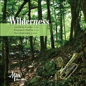 'Wilderness' - Alec Wilder: Suite No. 3 for horn, tuba & piano; Four Songs; works by Berenberg, Engvick & Finckel / Jonathan Fowler, tuba; Elizabeth Pfaffle, horn; Ron Stabinsky, piano