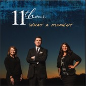 11th Hour (Gospel): What a Moment *