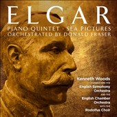 Edward Elgar (1857-1934): Piano Quintet in A Minor; Sea Pictures / Rodolfus Choir, English Chamber Orchestra, English SO, Kenneth Woods