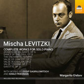 Mischa Levitzki (1898-1941): Complete Works for Piano Solo / Margarita Glebov, piano