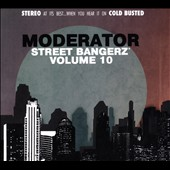 The Moderator: Street Bangerz, Vol. 10 [Digipak]