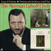 Norman Luboff Choir/Norman Luboff: Songs of Christmas/Christmas With the Norman Luboff Choir [11/4] *
