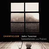 Tavener: Lamentations and Praises / Chanticleer