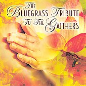 Various Artists: The Bluegrass Tribute to the Gaithers